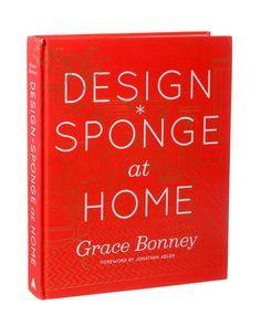 """""""Design Sponge at Home"""", by Grace Bonney, forward by Jonathan Adler...discovered pin via Etxekodeco: Libros de decoración para pedir a los Reyes (I)"""