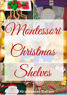 Montessori Nature: Montessori Christmas Shelves.