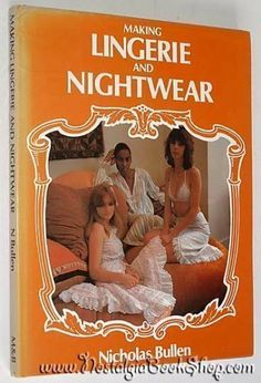 Making Lingerie and Nightwear: Amazon.co.uk: Nick Bullen: Books