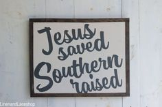 Love this for the kids playroom. Jesus Saved Southern Raised, Southern sign, girls sign, strength bible verses, sign art