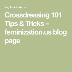 Crossdressing 101 Tips & Tricks Transgender People, Blog Page, Everyone Else, Crossdressers, Reading, Tips, Fitness, Reading Books, Counseling