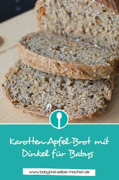 Carrot and apple bread with spelled for babies and toddlers- Karotten-Apfel-Brot mit Dinkel für Babys und Kleinkinder Delicious and juicy bread for babies with spelled, apple and carrots: ideal for complementary foods. Baby Snacks, Apple Bread, Homemade Baby Foods, Le Diner, Baby Food Recipes, Kids Meals, Food And Drink, Tasty, Babys