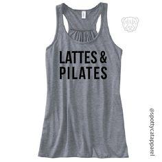 LATTES AND PILATES, Flowy tank,fitness, gym,workout,yoga,pilates,barre,beach,boho,coffee tank by SpottyCatApparel on Etsy https://www.etsy.com/listing/474073221/lattes-and-pilates-flowy-tankfitness