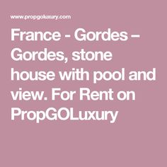 France - Gordes – Gordes, stone house with pool and view. For Rent on PropGOLuxury