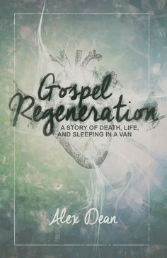 Gospel Regeneration is an exploration of being brought from death to life. This book includes stories from Alex's journey—living in a van, embarking on nationwide tours, and finding how to lose himself—as well as theological and biblical perspectives on what really happens when a person gets saved.