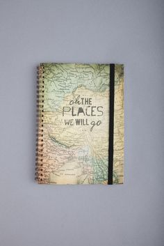 "Awesome travel journal made with a map. ""Oh the Places WE WILL Go"" Stamped on the front. Love this."