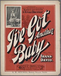 I've got another baby / words and music by Frank David. [De first man what I loved I thought, that he was all the mon. Female Drummer, West New York, Baby Words, Library Services, Vintage Sheet Music, Vintage Type, Music Covers, New York Public Library, Cover Design
