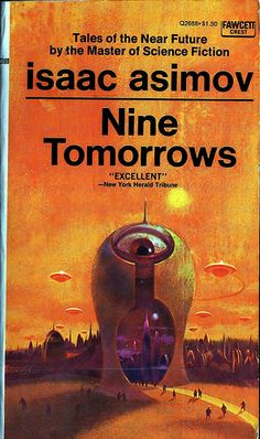 a literary analysis of the novel nine tomorrows by isaac asimov Nine tomorrows  views: 925  isaac asimov i, robot (robot #01) views: 2054  isaac asimov the complete stories  isaac asimov foundation's edge (foundation #4).