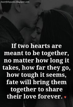 """Heartfelt Love And Life Quotes: 10 Best """"Meant To Be"""" Together Love Quotes Daily Love Quotes, Sexy Love Quotes, Love Husband Quotes, Bae Quotes, Heart Quotes, Wisdom Quotes, Love Quotes For Him Romantic, Love Quotes For Her, Love Yourself Quotes"""