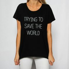 Save The World Flowy Tee // The Tree Kisser
