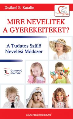 Mire nevelitek a gyerekeiteket? (könyv) - Deákné B. Katalin | rukkola.hu Baby Crafts, Kindergarten, Personal Care, Children, Books, Big, Livros, Self Care, Boys