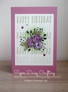 Paper Daisy Crafting: Perennial Birthday from Stampin' Up! Happy Birthday Gorgeous, Happy Birthday Flower, Birthday Cards For Women, Birthday Wishes Cards, Bday Cards, Paper Daisy, Homemade Birthday Cards, Fancy Fold Cards, Beautiful Handmade Cards