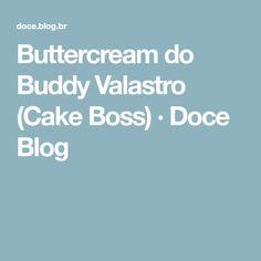 Buttercream do Buddy Valastro (Cake Boss) · Doce Blog