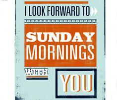 I love Sunday mornings