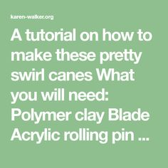 A tutorial on how to make these pretty swirl canes What you will need: Polymer clay Blade Acrylic rolling pin OR pasta machine. Personally, I would always use a pasta machine for rolling out polyme…
