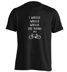 New to FloxCreative on Etsy: I wheelie like riding my bike Tshirt funny slogan quote pun joke gym cycle bike fitness spinning grey black red white T Shirt S - 53 GBP) Bicycle Quotes, Cycling Quotes, Cycling T Shirts, Bike Shirts, Puns Jokes, Dad Puns, Riding Quotes, Spinning Workout, Funny Slogans