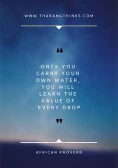 The Value, African Proverb, Proverbs, Carry On, About Me Blog, Drop, Learning, Water, Movies