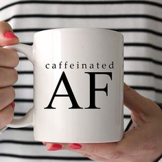 Funny Sarcastic Dishwasher and Microwave Safe Ceramic Coffee Mug, Caffeinated AF