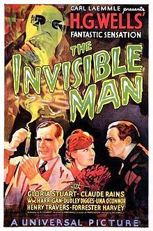 "Invisible Man - 1933 sci-fi film based on H. G. Wells' sci-fi novel. Published in 1897, as adapted R. C. Sherriff, Philip Wylie and Preston Sturges, whose work was considered unsatisfactory and who was taken off the project. Film directed by James Whale - stars Claude Rains, in his 1st American appearance & Gloria Stuart. Considered 1 of the great Universal Horror films of '30s - spawned a number of sequels, + spinoffs using idea of ""invisible"" largely unrelated to Wells' story."