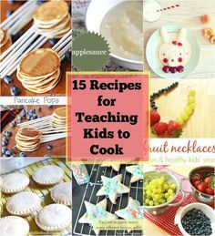 15 Recipes for Teaching Kids to Cook. Every kid should know how to do a little something in the kitchen don't you think? / Faith Filled Food for Moms.com