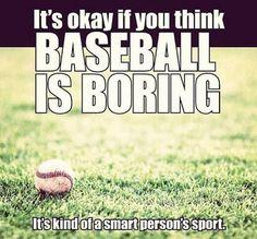 very true, same goes with softball