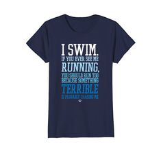 If you see a swimmer running...RUN! #swimming #swim #tshirt #swimproblems