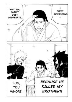 I understand how Madara feels. I would be reacting the same way.