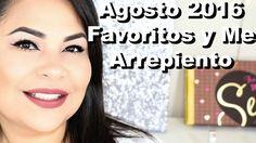 Agosto 2016 | Mis Favoritos y Me Arrepiento de Comprarlo - YouTube