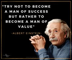 REFLECTIONS: A GUIDE TO LIFE'S JOURNEY: ALBERT EINSTEIN ON BEING A MAN OF VALUE Strong Quotes, Wise Quotes, Quotable Quotes, Great Quotes, Words Quotes, Positive Quotes, Motivational Quotes, Inspirational Quotes, Spirit Quotes