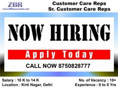 Job Description : Customer Care Reps / Sr. Customer Care Reps No. of Vacancy : 10+ (*Females only) Salary : 10 K to 14 K Location : Kirti Nagar, Delhi Time : 9:30 am to 06:30 pm IST Working : 6 days Experience : 0 to 5 Years Qualification : Grads/Under Grads can also apply Note : We don't respond via Email. So please give us a call on the below given number or send us an email on hr1@zbrassociates.com Interested Candidates Call Now 8750828777 (NEHA).