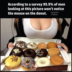 Title: Looks good, I think about the donuts I Need A Girlfriend, Amazing Girlfriend, American Funny Videos, Funny Dog Videos, Humor Videos, Best Funny Photos, Funny Pictures, Deer Pictures, Fail Pictures