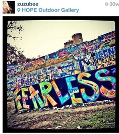 8. Be fearless. | 21 Encouraging Words From Austin Graffiti