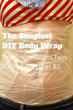 The easiest and best diy body wrap tutorial you'll find on the web. Two step,steps,two ingredients,less than $5,with steps on not only how to wrap,but how to maintain the results! Must read.: