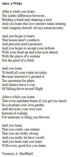 This poem meant so much to me when going thru the tough times growing up. Astonished to see it here on Pinterest....
