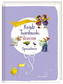 Ksiądz Twardowski dzieciom. Opowiadania-Twardowski Jan