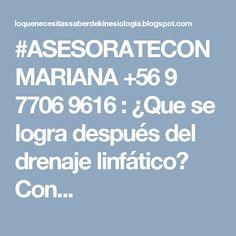 #ASESORATECONMARIANA  +56 9 7706 9616 : ¿Que se logra después del drenaje linfático?   Con...