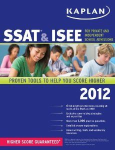 Kaplan SSAT & ISEE 2012 Edition (Kaplan SSAT & ISEE for Private & Independent School Admissions) by Kaplan. $2.64. Publisher: Kaplan Publishing (August 2, 2011). Book Details:Format: PaperbackPublication Date: 8/2/2011Pages: 612                                                         Show more                               Show less