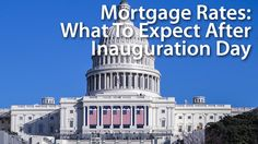Inauguration Day : Mortgage Rates And The Housing Market Under Donald Trump