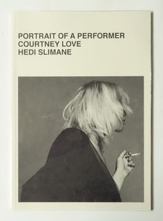 Portrait of a Performer Courtney Love | Hedi Slimane