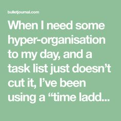"When I need some hyper-organisation to my day, and a task list just doesn't cut it, I've been using a ""time ladder.""  I didn't coin the term 'time ladder' and this is an idea inspired by the likes of Bill …more"