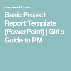 Basic Project Report Template [PowerPoint] | Girl's Guide to PM