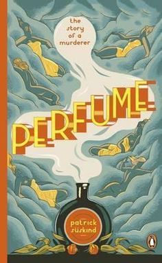 Perfume: The Story of a Murderer by Patrick Süskind Book Perfume, Perfume Parfum, Perfume Hermes, Perfume Lady Million, Perfume Versace, Daisy Perfume
