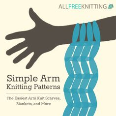 Learn how to arm knit with these quick and simple arm knitting patterns!