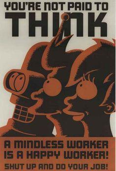 Futurama Mindless Worker Propaganda Poster 24x36
