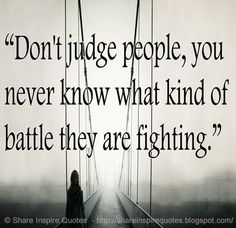 we are all fighting a battle quotes - Google Search