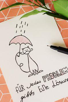 Für jedes Problem gibt es eine Lösung. Eine Karte mit Katze und einem Motivationsspruch. Sketches und Doodles machen oft gute Laune ;) Some Joys