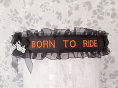 Handcrafted Wedding Biker Garter -  Born To Ride Garter - Embroidered Personalized Garter - Motorcycle Wedding Garter.