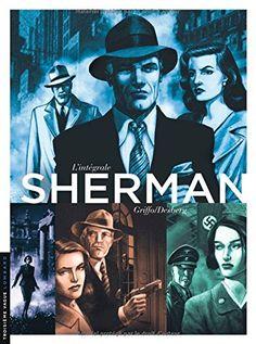 Intégrale Sherman - tome 0 - INTEGRALE SHERMAN de Griffo https://www.amazon.fr/dp/2803632985/ref=cm_sw_r_pi_dp_x_vJFlybF647V9K