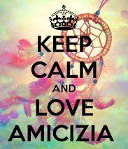 Keep calm and love amicizia <3 <3 <3
