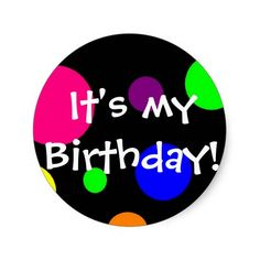 ITS MY DAY!!!!